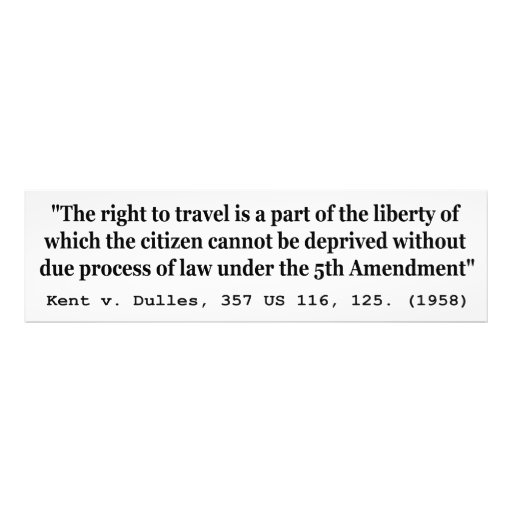 Right to Travel Kent v Dulles 357 US 116 125 1958 Photo