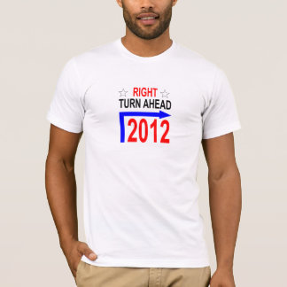 RIGHT TURN AHEAD 2012 tshirt