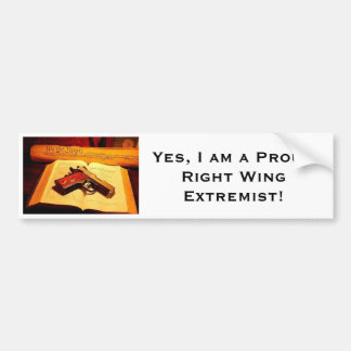 Right Wing Extremist Bumper Sticker
