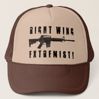 Right Wing Extremist! Trucker Hat