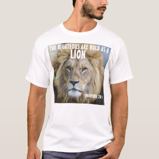 Righteous are bold as a lion t-shirts