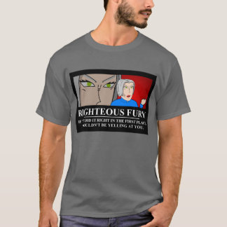 Righteous Fury Demotivator T-Shirt