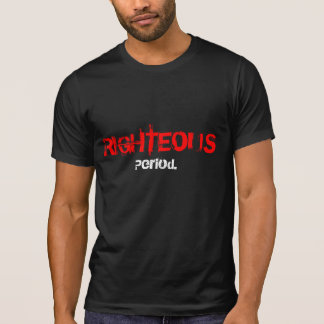 Righteous Period Tee