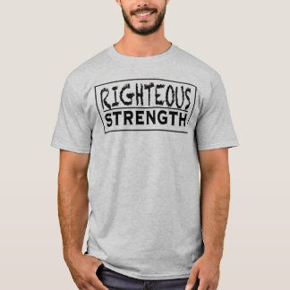 Righteous Strength: Stand Strong (Front and Back) T-Shirt
