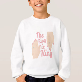 Ring Is King Sweatshirt