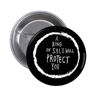 Ring Of Salt Will Protect You! 2 Inch Round Button