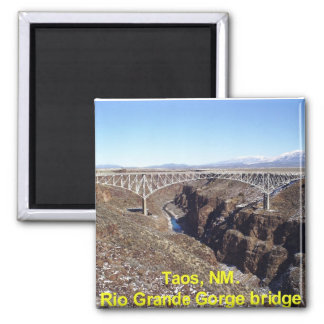 Rio Grande Gorge Bridge Taos, New Mexico Magnet