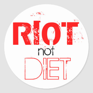 RIOT not DIET Classic Round Sticker