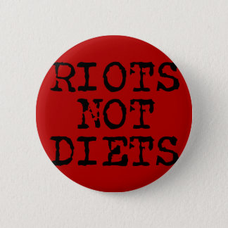 Riots Not Diets 2 Inch Round Button
