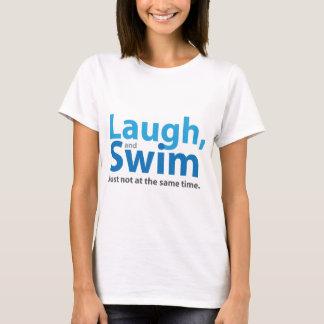 Rire et bain… mais pas en même temps t-shirt
