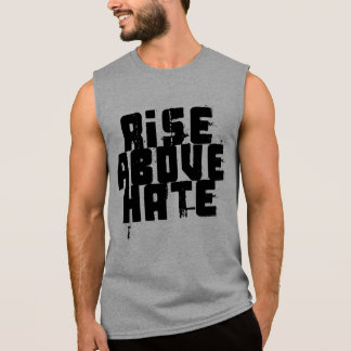 Rise Above Hate Sleeveless Shirt