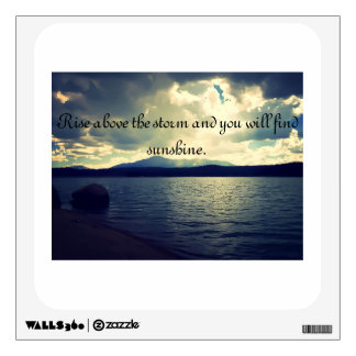 Rise above the storm wall decal
