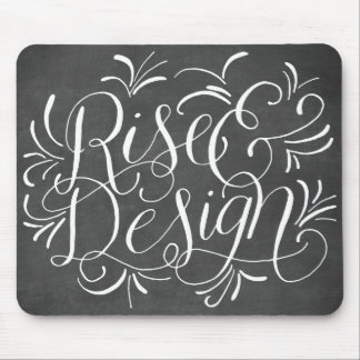 Rise and Design Hand Lettered Calligraphy Chalk Mouse Pad