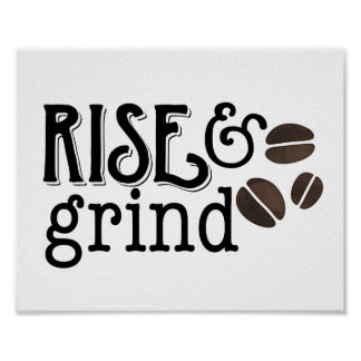 Rise and Grind Coffee Lovers Poster