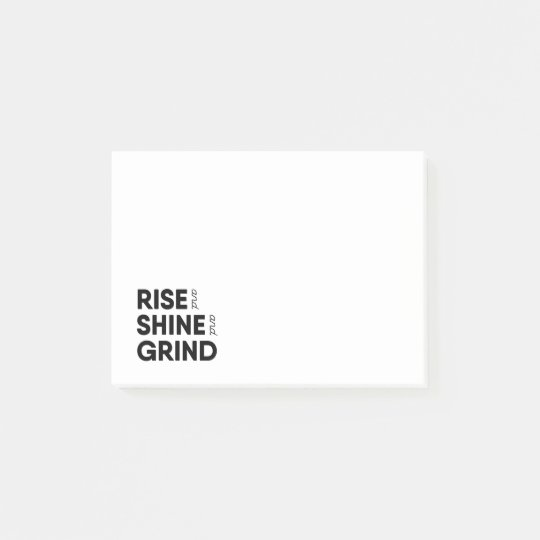Rise and Shine and Grind Sticky Notes