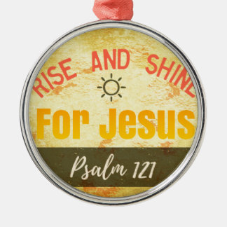Rise and Shine for Jesus Silver-Colored Round Ornament