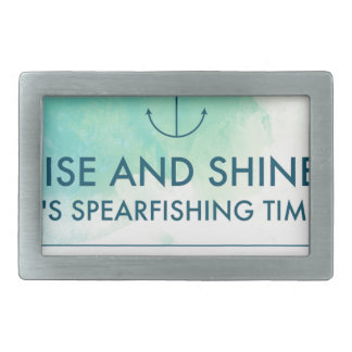 Rise and Shine It's Spearfishing Time Belt Buckle