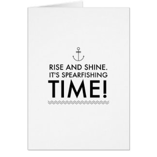 Rise and Shine It's Spearfishing TIme Card