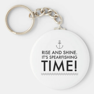 Rise and Shine It's Spearfishing TIme Keychain