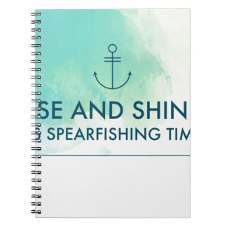 Rise and Shine It's Spearfishing Time Notebook