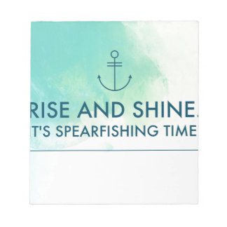 Rise and Shine It's Spearfishing Time Notepad