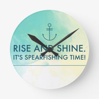 Rise and Shine It's Spearfishing Time Round Clock