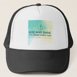 Rise and Shine It's Spearfishing Time Trucker Hat