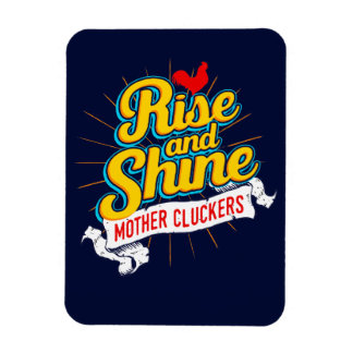Rise and Shine Mother Cluckers Rooster Country Magnet