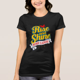 Rise and Shine Mother Cluckers Rooster Country T-Shirt