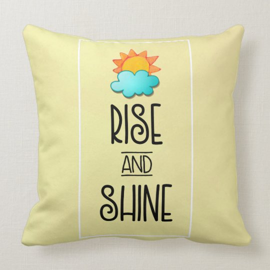Rise and Shine Typography With Sun and Cloud Throw Pillow