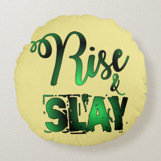 Rise And Slay Round Pillow