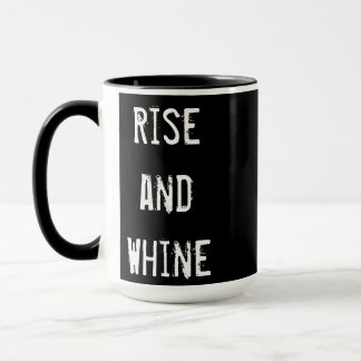 'Rise and Whine' coffee mug