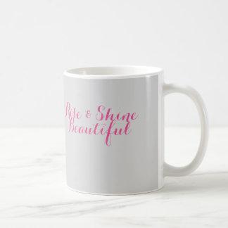 Rise & Shine Beautiful mug