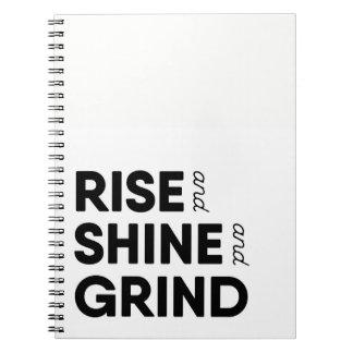 Rise & Shine & Grind Spiral Notebook