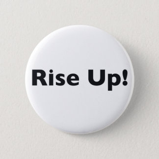 Rise Up! 2 Inch Round Button