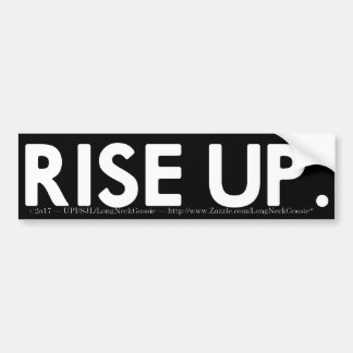 Rise Up. Bumper Sticker