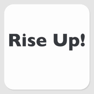 Rise Up! Square Sticker