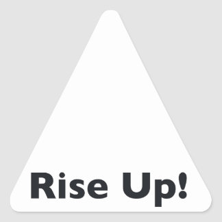 Rise Up! Triangle Sticker