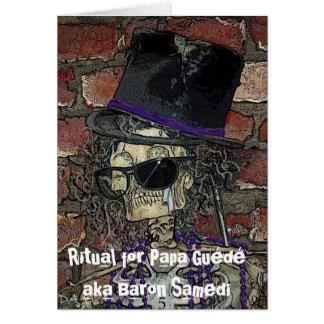Ritual for Papa Guede aka Baron Samedi Card