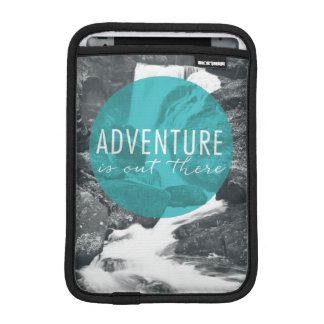 Rivers | Adventure Is Out There Quote Sleeve For iPad Mini