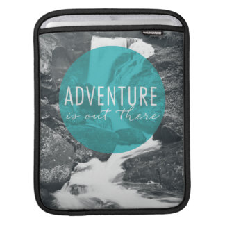 Rivers | Adventure Is Out There Quote Sleeve For iPads