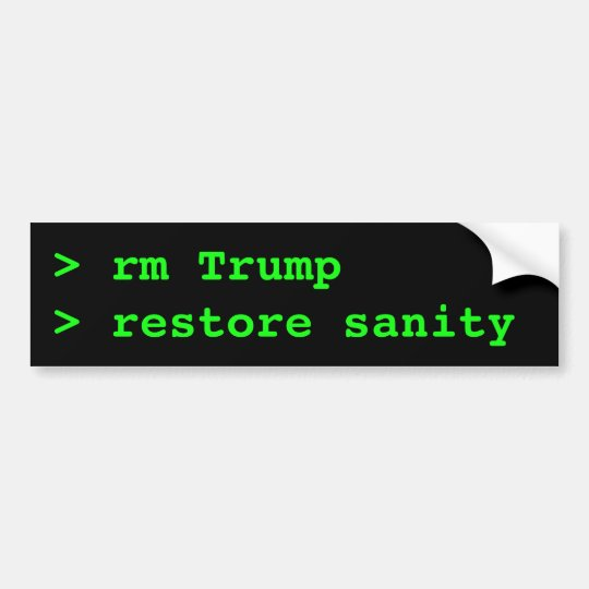 rm Trump; restore Sanity: Anti-Trump Unix Bumper Bumper Sticker