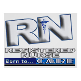 RN - BORN TO CARE MOTTO REGISTERED NURSE POSTER