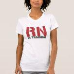 RN in Training (Nursing Student) Shirt