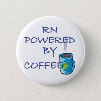 RN POWERED BY COFFEE 2 INCH ROUND BUTTON