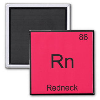 Rn - Redneck Funny Chemistry Element Symbol Tee Square Magnet