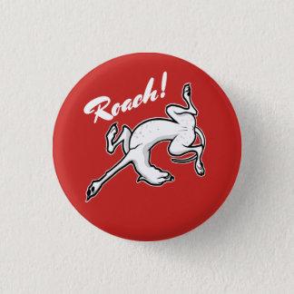 Roach 1 Inch Round Button