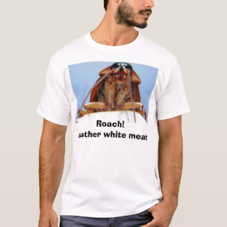 Roach! T-Shirt