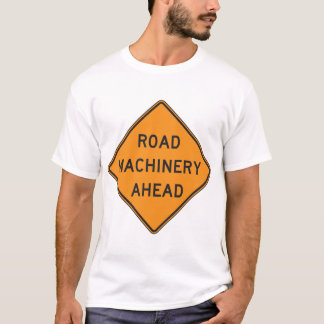 Road Machinery Ahead Mens T-Shirt