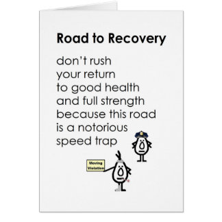 Road to Recovery - a funny get well poem Card